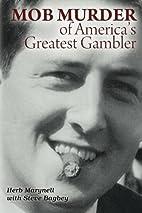 Mob Murder of America's Greatest Gambler by…