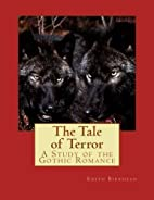 The Tale of Terror: A Study of the Gothic…