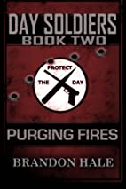Purging Fires: Day Soldiers by Brandon Hale