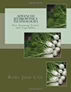 Advanced Hydroponics Technologies by Roby…
