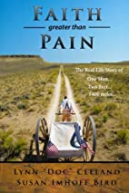 Faith Greater Than Pain by L. Doc Cleland