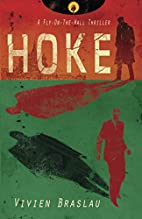 Hoke: A Fly-On-The-Wall Thriller (Volume 1)…