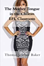 The Mother Tongue in the Chilean EFL…