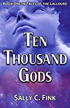 Ten Thousand Gods: Book One in Tales of the…