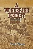 Sharp, Paul: A Wondering Knight (Volume 3)