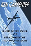 Carpenter, Ken: Flight of the Angel and The Conquest of the Conquistadors: Part 2 (Volume 3)