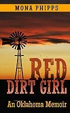 Red Dirt Girl: An Oklahoma Memoir by Mona…