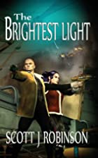 The Brightest Light by Scott J. Robinson