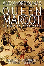 Queen Margot: A Play in Five Acts by…