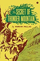 The Secret of Thunder Mountain by Norvin…