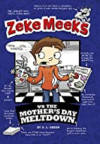 Zeke Meeks vs the Mother's Day Meltdown by…