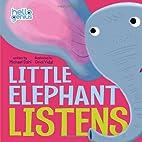 Little Elephant Listens by Michael Dahl