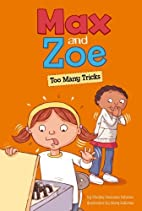 Max and Zoe: Too Many Tricks by Shelley…