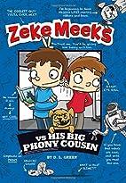 Zeke Meeks vs His Big Phony Cousin by D.L.…