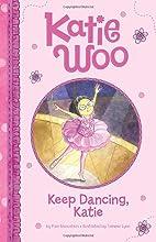 Keep Dancing, Katie (Katie Woo) by Fran…