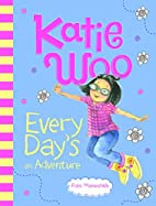 Katie Woo, Every Day's an Adventure by Fran…