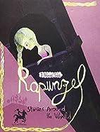 Rapunzel Stories Around the World: 3 Beloved…