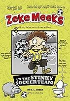 Zeke Meeks vs the Stinky Soccer Team by D.L.…