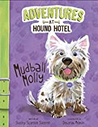 Mudball Molly (Adventures at Hound Hotel) by…
