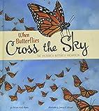 When Butterflies Cross the Sky: The Monarch…