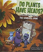 Do Plants Have Heads?: Learning About Plant…