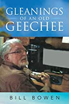 Gleanings of an Old Geechee by Bill Bowen