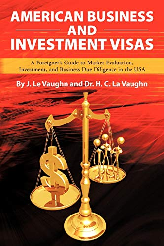 american-business-and-investment-visas-a-foreigners-guide-to-market-evaluation-investment-and-business-due-diligence-in-the-usa