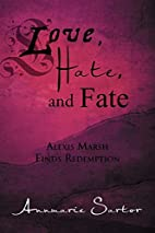 Love, Hate, and Fate: Alexis Marsh Finds…