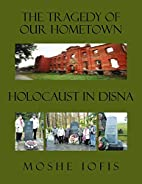 The Tragedy of Our Hometown: Holocaust in…