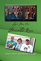 Where's Opie?: Life Goes On by Donald Ross