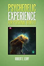 Psychedelic Experience For Personal Benefit:…