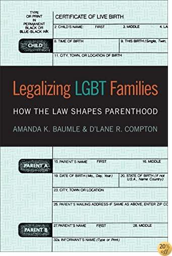 Legalizing LGBT Families: How the Law Shapes Parenthood