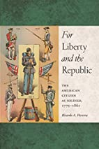For liberty and the republic : the American…