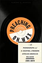 Preaching on Wax: The Phonograph and the…