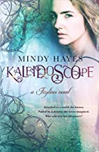 Kaleidoscope by Mindy Hayes