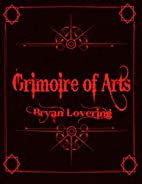 Grimoire of Arts by Bryan Lovering