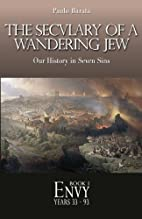 Envy: The Seculary of a Wandering Jew by…