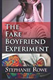 Rowe, Stephanie: The Fake Boyfriend Experiment