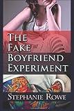 Rowe, Stephanie: The Fake Boyfriend Experiment
