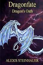 Dragonfate: Dragon's Oath by Alexis…