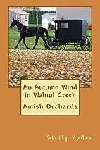 An Autumn Wind in Walnut Creek (Amish…