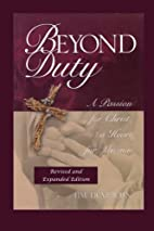 Beyond Duty: A Passion for Christ, a Heart…