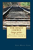 The Right Choice - LARGE PRINT: Silver…
