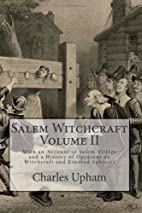 Salem Witchcraft Volume II: With an Account…