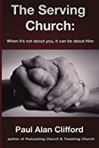The Serving Church: When it's not about…