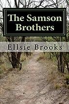 The Samson Brothers by Ellsie Brooks
