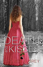 Death and Kisses (Volume 1) by Clover Autrey