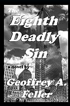 The Eighth Deadly Sin by Geoffrey A. Feller