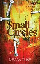 Small Circles by Megan Duke