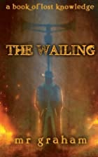 The Wailing by MR Graham